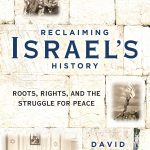 """An Easter Conversation with author, David Brog & """"Reclaiming Israel's History"""""""