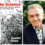 Author, Austin Ruse, Shares the REALLY, Real, Deal on Fake Science!