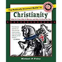 Professor & Author, Michael P. Foley Visits w/The Politically Incorrect Guide to Christianity