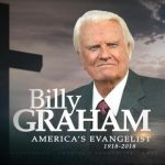 The Rev. Billy Graham:  A Prophet With Honor Goes Home