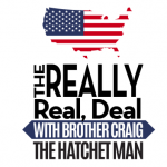 The Really Real Deal With Brother Craig Radio Show | Episode 1 | August 7, 2019
