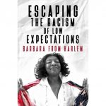 Barbara from Harlem:  Escaping the Racism of Low Expectations